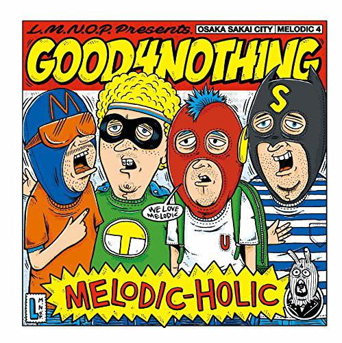 GOOD4NOTHING/MELODIC-HOLIC