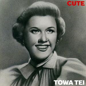 テイ・トウワ/CUTE