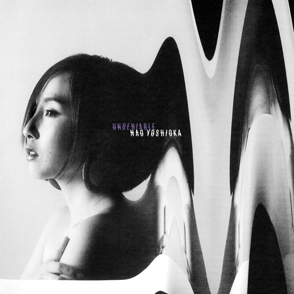 Nao Yoshioka/Undeniable