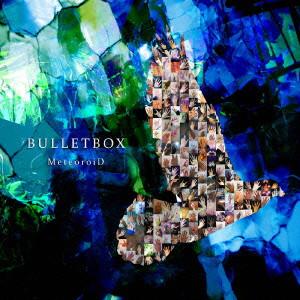 MeteoroiD/BULLETBOX(通常盤)