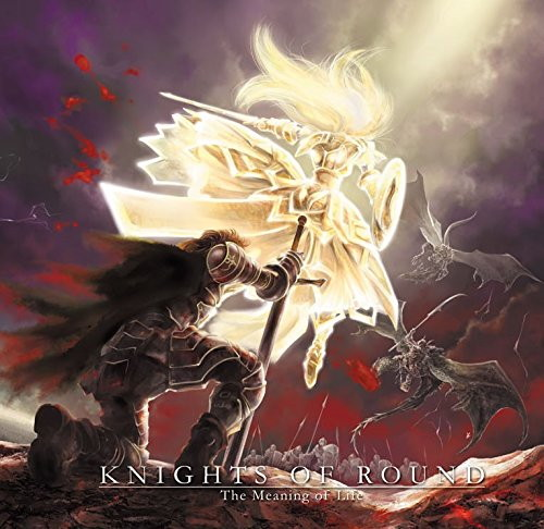 KNIGHTS OF ROUND/The Meaning of Life