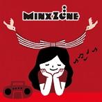 MinxZone/この世で一番大切な日