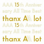 AAA/AAA 15th Anniversary All Time Best-thanx AAA lot-(初回生産限定盤)