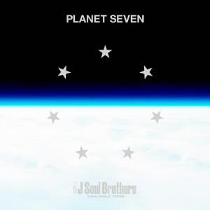 三代目 J Soul Brothers from EXILE TRIBE/PLANET SEVEN(2DVD付)