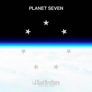 三代目 J Soul Brothers from EXILE TRIBE/PLANET SEVEN(Blu-ray Disc付)