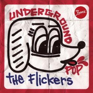 Flickers/UNDERGROUND POP(DVD付)