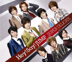 Hey!Say!JUMP/SUPER DELICATE