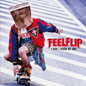 FEELFLIP/I DON'T KNOW MY WAY