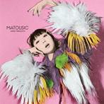 有村架純出演:竹内アンナ/MATOUSIC(初回限定盤)(DVD付)