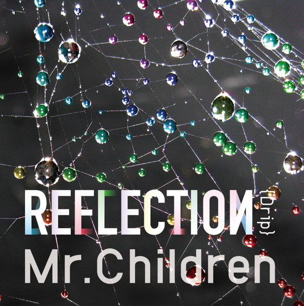 Mr.Children/REFLECTION{Drip}
