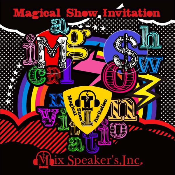 Mix Speaker's,Inc./Magical Show Invitation(完全盤)(DVD付)