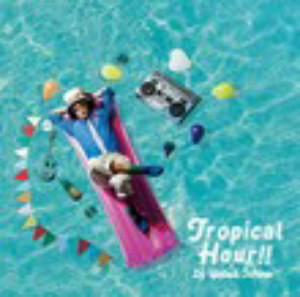 DJやついいちろう/Tropical Hour!!