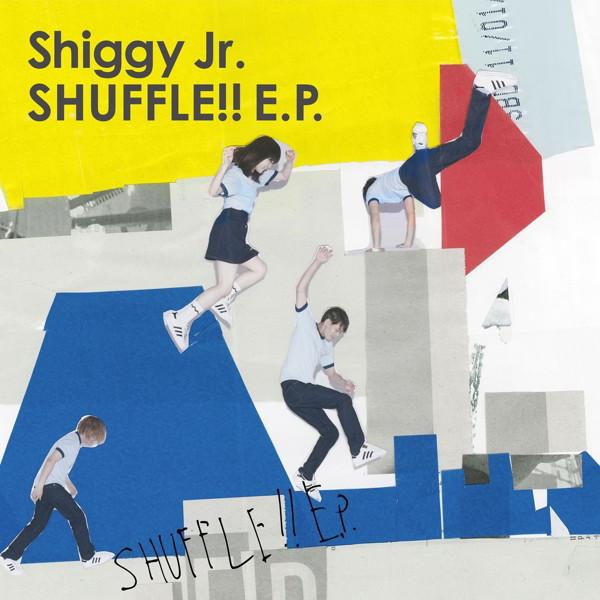 Shiggy Jr./SHUFFLE!! E.P.(初回限定盤)(DVD付)