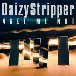 DaizyStripper/4GET ME NOT(初回限定盤A)(DVD付)