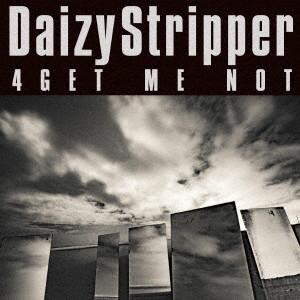 DaizyStripper/4GET ME NOT(初回限定盤B)