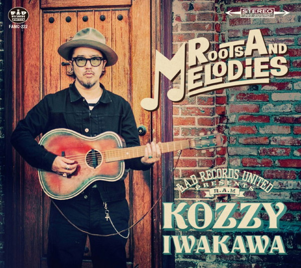 KOZZY IWAKAWA/ROOTS AND MELODIES