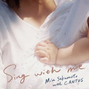 坂本美雨 with CANTUS/Sing with me