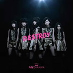 PREDIANNA/DESTROY(TYPE B)