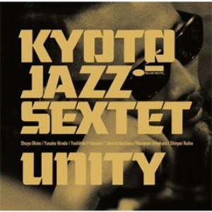 KYOTO JAZZ SEXTET/UNITY