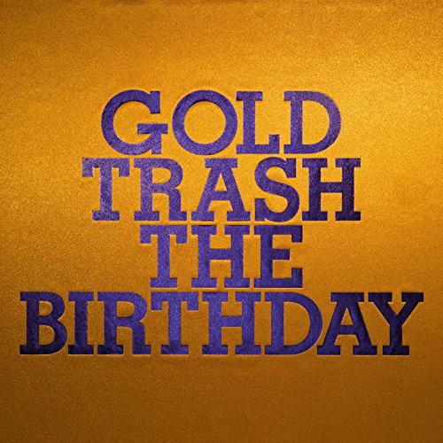 Birthday/GOLD TRASH(初回限定盤)(DVD付)