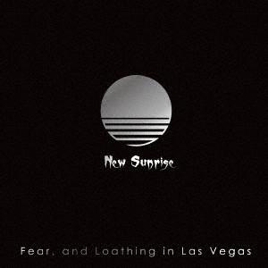 Fear,and Loathing in Las Vegas/New Sunrise