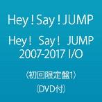 Hey!Say!JUMP/Hey! Say! JUMP 2007-2017 I/O(初回限定盤1)(DVD付)