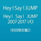Hey!Say!JUMP/Hey! Say! JUMP 2007-2017 I/O(初回限定盤2)