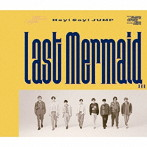 Hey!Say!JUMP/Last Mermaid...(通常盤)