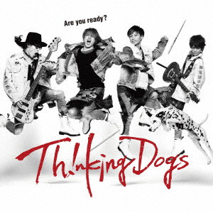 Thinking Dogs/Are you ready?(初回生産限定盤)(DVD付)