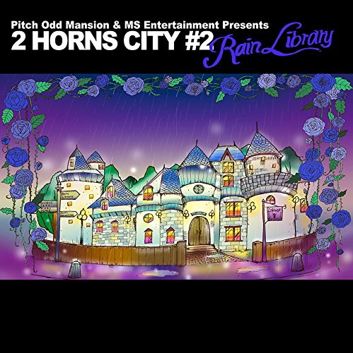 Pitch Odd Mansion & MS Entertainment Presents'2 HORNS CITY #2-Rain Library-'