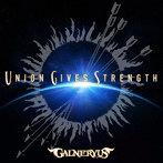 GALNERYUS/UNION GIVES STRENGTH(初回限定盤)(DVD付)