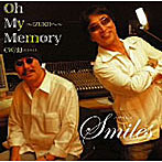 Smiles/Oh My Memory