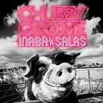 INABA/SALAS/CHUBBY GROOVE(通常盤)