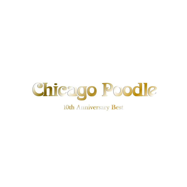 Chicago Poodle/10th Anniversary Best(初回限定盤)(DVD付)