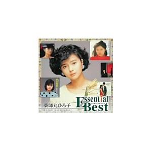 薬師丸ひろ子/エッセンシャル・ベスト 薬師丸ひろ子