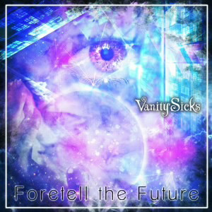 Vanity Sicks/Foretell the Future