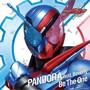 PANDORA/仮面ライダービルド テレビ主題歌「Be The One」(玩具:DXドッグマイクフルボトルセット付)(初回生産限定盤)