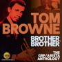 トム・ブラウン/ブラザー、ブラザー:GRP/アリスタ・アンソロジー