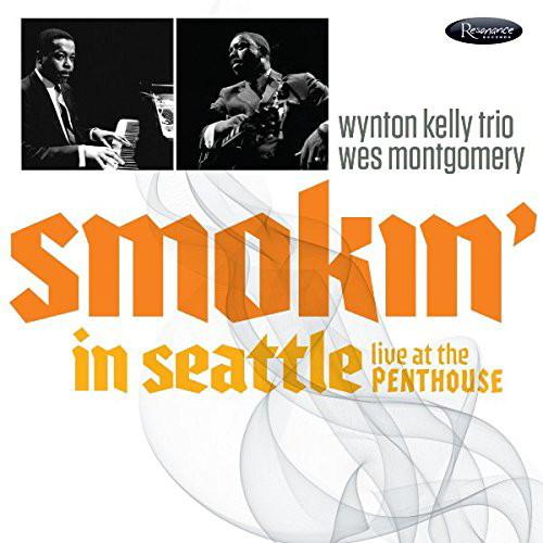 ウエス・モンゴメリー-ウィントン・ケリー・トリオ/スモーキン・イン・シアトル- ライヴ・アット・ザ・ペントハウス 1966