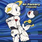 T-SQUARE/AI Factory(DVD付)