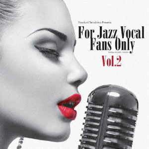 FOR JAZZ VOCAL FANS ONLY VOL.2