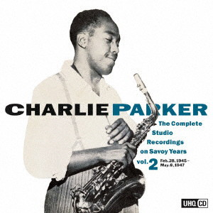 チャーリー・パーカー/コンプリート・スタジオ・レコーディングス・オン・サヴォイ・イヤーズ VOL.2