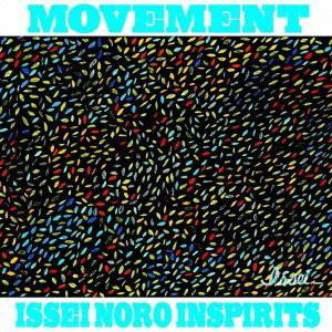 ISSEI NORO INSPIRITS/MOVEMENT