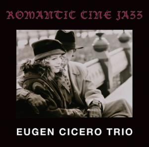 オイゲン・キケロ・トリオ/Romantic Cine Jazz(UHQCD)