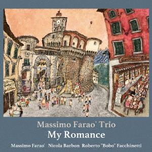 マッシモ・ファラオ・トリオ/マイ・ロマンス〜ロマンティック・バラード・フォー・ユー
