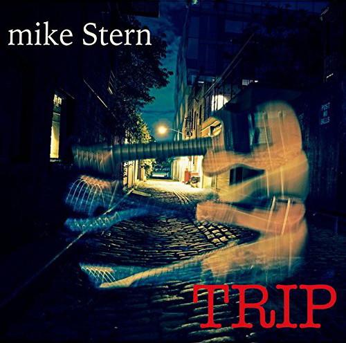 マイク・スターン/トリップ