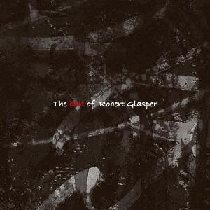 ロバート・グラスパー/ベスト・オブ・ロバート・グラスパー