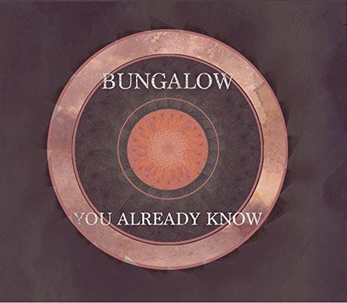 Bungalow/You Already Know