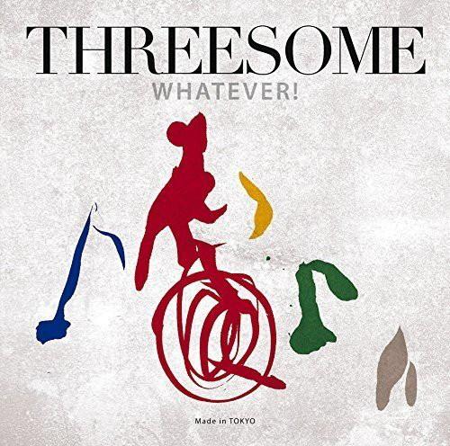 THREESOME(Marlene、Jiro Yoshida、Makoto Kuriya)/ホワットエヴァー!