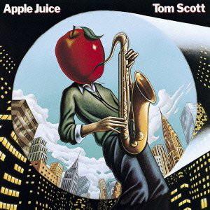 トム・スコット/アップル・ジュース